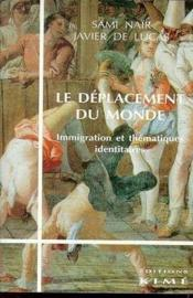 Le déplacement du monde ; immigration et thématiques identitaires - Couverture - Format classique