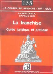 La Franchise. Guide Juridique Et Pratique - Couverture - Format classique