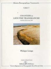 Chantier Du Lien Fixe Transmanche - Couverture - Format classique