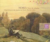 Nord, terre de création ; chefs-d'oeuvre des musées du nord - pas-de-calais - Intérieur - Format classique