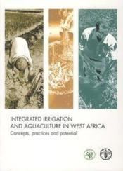 Integrated irrigation and aquaculture in west africa. concepts, practices and potential - Couverture - Format classique