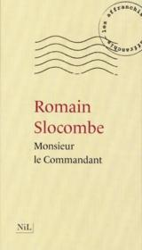 Monsieur le Commandant  - Romain Slocombe
