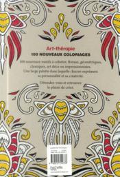 Art-Therapie ; 100 Nouveaux Coloriages Anti-Stress - 4ème de couverture - Format classique