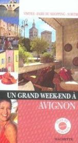 Vente livre :  Un Grand Week-End ; Avignon  - Collectif