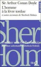 Vente livre :  L'homme à la lèvre tordue ; autres aventures de Sherlock Holmes ; the man with the twisted lip ; other adventures of Sherlock Ho  - Arthur Conan Doyle