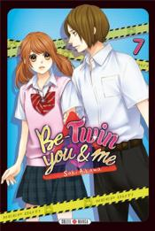 Vente livre :  Be-twin you & me T.7  - Saki Aikawa