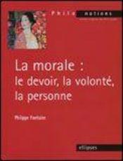 La Morale Le Devoir La Volonte La Personne 2e Edition - Intérieur - Format classique