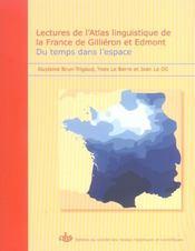 Lectures De L'Atlas Linguistique De La France De Gillieron Et Edmont ; Du Temps Dans L'Espace - Intérieur - Format classique