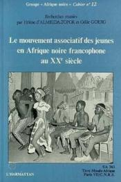 Le mouvement associatif des jeunes en Afrique noire francophone au XX siècle - Couverture - Format classique