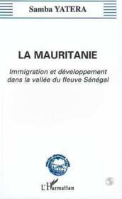 Mauritanie (La) Immigrationet Developpement Dans La Va - Couverture - Format classique