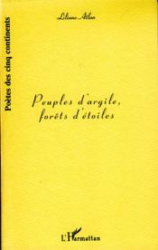 Peuples D'Argile ; Forets D'Etoiles - Couverture - Format classique