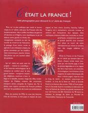 C'Etait La France ! 1000 Photographies Pour Decouvrir Le Xx Siecle Des Francais - 4ème de couverture - Format classique