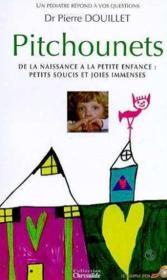 Pitchounets. de la naissance à la petite enfance, petits soucis et joies immenses - Couverture - Format classique