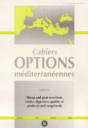 Sheep and goat nutrition intake digestion quality of products and rangelands cahiers options mediter - Couverture - Format classique