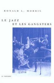 Le Jazz Et Les Gangsters 1880-1940 - Intérieur - Format classique