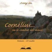 Cornélius... ou le combat des dieux - Couverture - Format classique
