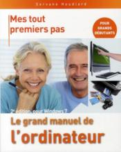 Vente livre :  Le grand manuel de l'ordinateur ; pour Windows 7 (2e édition)  - Servane Heudiard