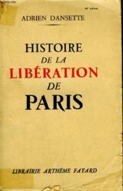 Histoire De La Liberation De Paris. - Couverture - Format classique