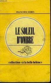 Le Soleil D'Ombre. Collection : A La Belle Helene N° 43 - Couverture - Format classique