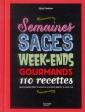 Semaines sages, week-ends gourmands ; 110 recettes - Couverture - Format classique