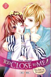 Vente livre :  Too close to me ! T.3  - Rina Yagami