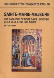 Sainte-Marie-Majeure Une Basilique De Rome Dans L'Histoire De La Ville Et De Son Eglise (Ve-Xiiie Si - Couverture - Format classique