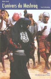 L'Univers Du Mashreq. Essais D'Anthropologie - Intérieur - Format classique