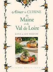 Aimer la cuisine du Maine et du Val de Loire - Couverture - Format classique