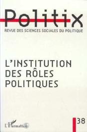 Politix - L'Institution Des Roles Politiques - Couverture - Format classique