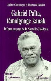 Gabriel Paita, Temoignage Kanak ; D'Opao Au Pays De La Nouvelle-Caledonie - Intérieur - Format classique