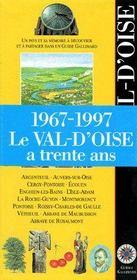Le Val-d'Oise a trente ans (1967-1997) ; Argenteuil, Auvers-sur-Oise, Cergy-Pontoise, Ecouen - Couverture - Format classique