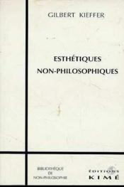 Esthetiques Non-Philosophiques - Couverture - Format classique