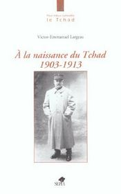À la naissance du Tchad 1903-1913 - Intérieur - Format classique