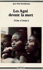 Les Agni devant la mort (côte-d'Ivoire) - Couverture - Format classique