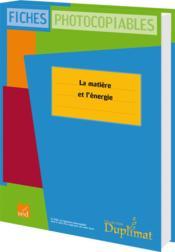 Duplimat ; Cycle 3 ; La Matière Et L'Energie - Couverture - Format classique