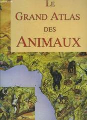 Grand atlas des animaux - Couverture - Format classique