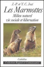 Les marmottes ; milieu naturel, vie sociale et hibernation - Couverture - Format classique