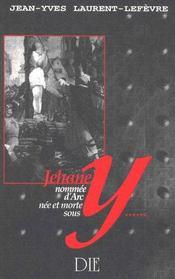Jehane nommee d'arc, nee et morte sous y - Intérieur - Format classique