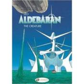 Aldebaran t.3 ; the creature  - Leo