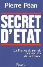 Vente  Secret d'Etat ; la France du secret, les secrets de la France  - Pierre Pean