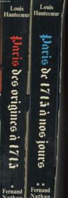 Paris Des Origines A 1715. Paris De 1715 A Nos Jours En Deux Tome - Couverture - Format classique