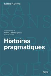 Vente  Histoires pragmatiques  - Francis Chateauraynaud - Yves Cohen