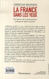 La france dans les yeux ; une histoire de la communication politique de 1930 à nos jours - 4ème de couverture - Format classique