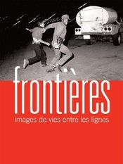 Frontières ; images de vies entre les lignes - Intérieur - Format classique