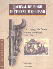 Journal De Bord D'Etienne Marchand ; Le Voyage Du Solide Autour Du Monde, 1790-1792 - Intérieur - Format classique