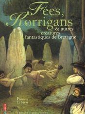 Fees, Korrigans Et Autres Creatures Mysterieuses De Bretagne - Intérieur - Format classique