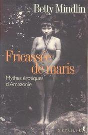 Fricassee de maris. mythes erotiques d'amazonie - Intérieur - Format classique