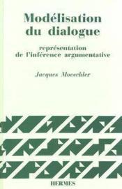 Modelisation du dialogue representation de l'inference argumentative - Couverture - Format classique