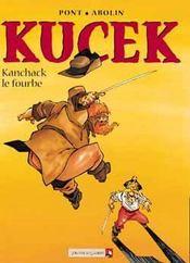 Kucek t.2 ; Kanchack le fourbe - Intérieur - Format classique