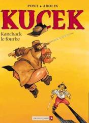 Kucek t.2 ; Kanchack le fourbe - Couverture - Format classique